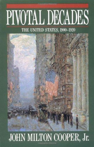 pivotal-decades-the-united-states-1900-1920-reprint-by-cooper-jr-john-milton-1990-paperback