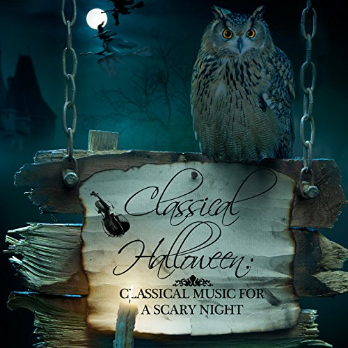 Classical Halloween: Classical Music for a Scary Night (Symphony Orchestra Halloween)