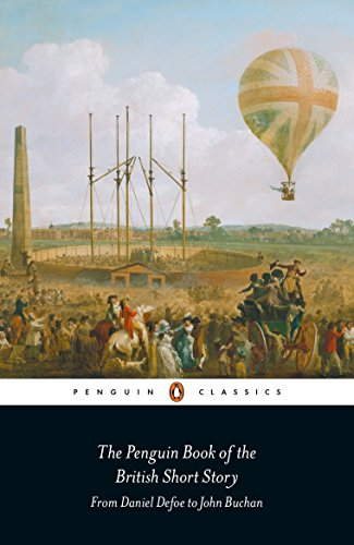 The Penguin Book of the British Short Story: 1: From Daniel Defoe to John Buchan