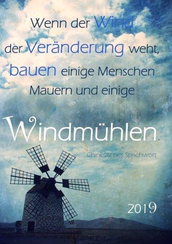 """dicker TageBuch Kalender 2019 """"Wenn der Wind der Veränderung weht, bauen einige Menschen Mauern und einige Windmühlen."""": Endlich genug Platz für dein Leben! 1 Tag = 1 DIN A4 Seite"""