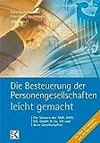 Die Besteuerung der Personengesellschaften - leicht gemacht: Die Steuern der GbR, OHG, GmbH & Co. KG und ihrer Gesellschafter (BLAUE SERIE)