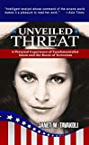 Front cover for the book Unveiled Threat: A Personal Experience of Fundamentalist Islam and the Roots of Terrorism by Janet M. Tavakoli