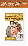 ABONDANCE: COMMENT VIVRE LA VIE QUE VOUS DESIRER TANT (French Edition)