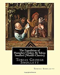 The Expedition of Humphry Clinker, By Tobias Smollett (World's Classics): Tobias George Smollett by Tobias Smollett (2016-06-20)