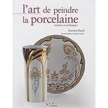L'art de peindre la porcelaine : Création et techniques
