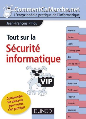 Tout sur la sécurité informatique : comprendre les menaces pour mieux s'en protéger par Jean-François Pillou
