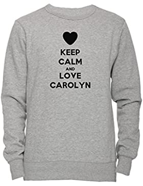 Keep Calm And Love Carolyn Unisex Uomo Donna Felpa Maglione Pullover Grigio Tutti Dimensioni Men's Women's Jumper...