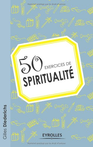 50 exercices de spiritualité par Gilles Diederichs