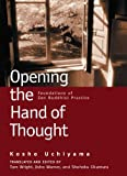 Opening the Hand of Thought: Foundations of Zen Buddhist Practice (English Edition)