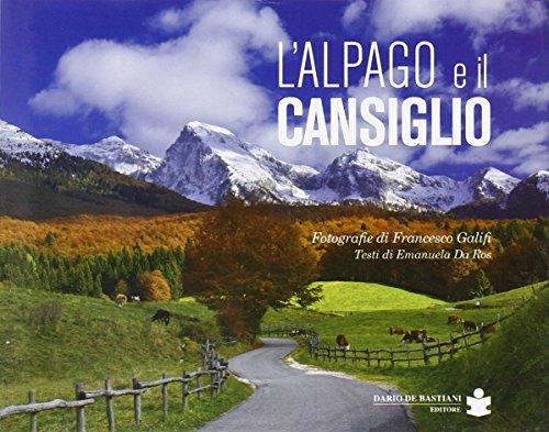 L'Alpago e il Cansiglio. Ediz. illustrata por Francesco Galifi