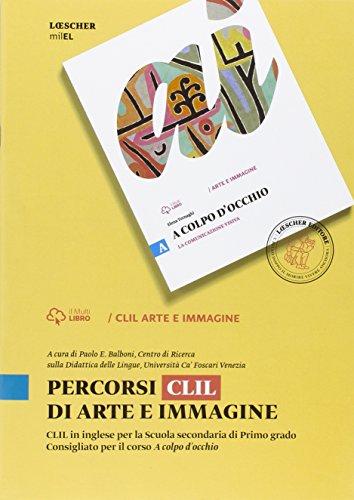 Percorsi CLIL di arte e immagine. Per la Scuola media. Con e-book. Con espansione online