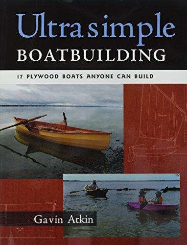 Ultrasimple Boat Building: 18 Plywood Boats Anyone Can Build (International Marine-RMP)