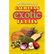 Lmh Official Dictionary of Caribbean Exotic Fruits. K. Sean Harris & L. Mike Henry
