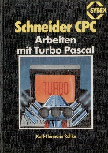 SCHNEIDER CPC. Arbeiten mit TURBO PASCAL