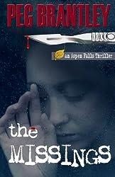 The Missings (Aspen Falls Thrillers) (Volume 2) by Peg Brantley (2012-11-06)