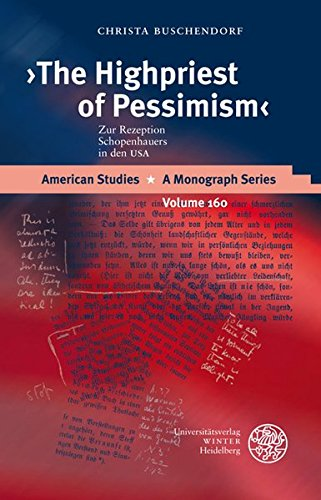 the-highpriest-of-pessimism-zur-rezeption-schopenhauers-in-den-usa-american-studies-a-monograph-seri