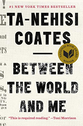 Between the World and Me (English Edition) di Ta-Nehisi Coates