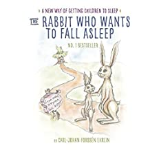 The Rabbit Who Wants to Fall Asleep: A New Way of Getting Children to Sleep by Carl-Johan Forssén Ehrlin (2015-11-05)