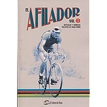 El afilador 1 : artículos y crónicas ciclistas de gran fondo