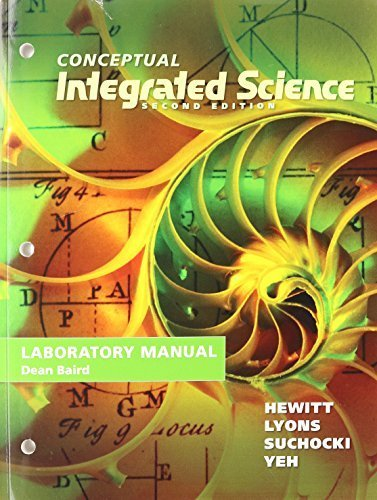 Lab Manual for Conceptual Integrated Science 2nd edition by Hewitt, Paul G., Lyons, Suzanne A, Suchocki, John A., Yeh, J (2014) Paperback
