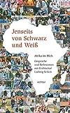 Jenseits von schwarz und weiß: Über Mission in Sambia Erzbischof Ludwig Schick zum 65. Geburtstag (Fragen der Zeit) - Siegfried Grillmeyer