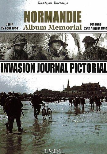 Normandie Album Memorial (6 juin - 22 août 1944) : Invasion Journal Pictorial