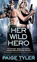 Her Wild Hero (X-Ops) by Paige Tyler (2015-05-05)