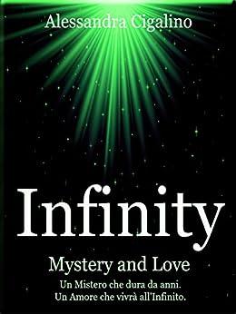 Infinity - Mystery and Love di [Cigalino, Alessandra]