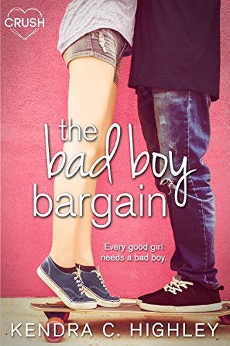 The Bad Boy Bargain by [Highley, Kendra C.]