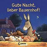 Gute Nacht, lieber Bauernhof!: Gute-Nacht-Geschichte zum besseren Einschlafen für Kinder ab 2 Jahre
