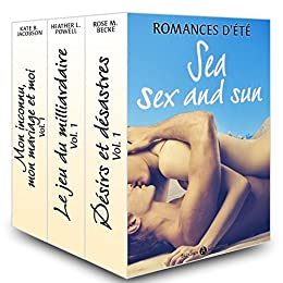 Romances d'été - sea sex and sun par [Becker, Rose M., Heather L. Powell, Kate B. Jacobson]