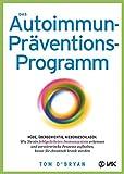 Das Autoimmun-Präventionsprogramm: Müde, übergewichtig, niedergeschlagen (Amazon.de)