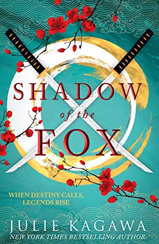 Shadow Of The Fox: a must read mythical new Japanese adventure from New York Times bestseller Julie Kagawa (English Edition) por Julie Kagawa