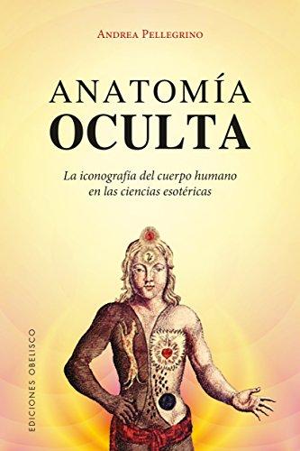 Anatomía Oculta (Magia Y Ocultismo) por Andrea Pellegrino