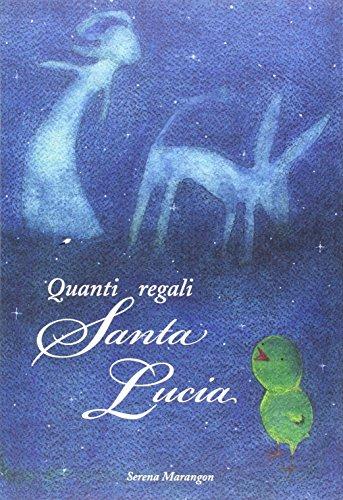 Quanti regali santa Lucia. Ediz. illustrata