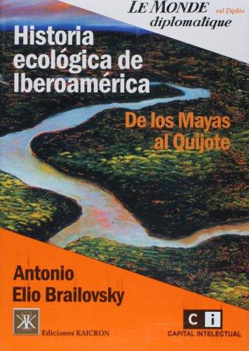 Historia ecologica de iberoamerica. de los mayas al quijote por Antonio Elio Brailovsky