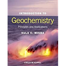Introduction to Geochemistry: Principles and Applications
