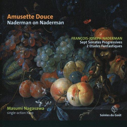 Naderman: Amusette Douce, Sept sonates Progressives et 2 Etudes fantastiques