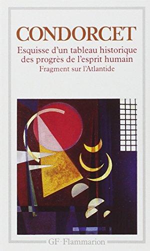 Esquisse d'un tableau historique des progrès de l'esprit humain, suivi de Fragment sur l'Atlantide