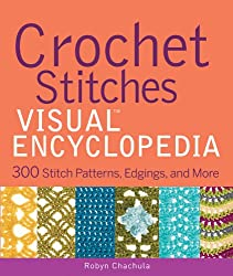 Crochet Stitches VISUAL Encyclopedia (Teach Yourself VISUALLY Consumer)