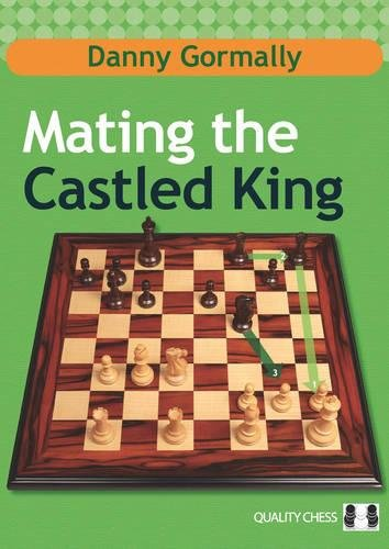 Mating the Castled King (Grandmaster Repertoire Series) por Danny Gormally