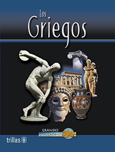 Los Griegos/Greek Life (Grandes civilizaciones/Great Civilizations) por John Guy