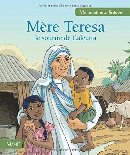Mère Thérésa, le sourire de Calcutta par Charlotte Grossetête, Catherine Chion