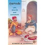 Ayurveda: Life, Health and Longevity (Arkana S.)