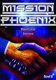 Mission Phoenix - Band 8: Ikonara