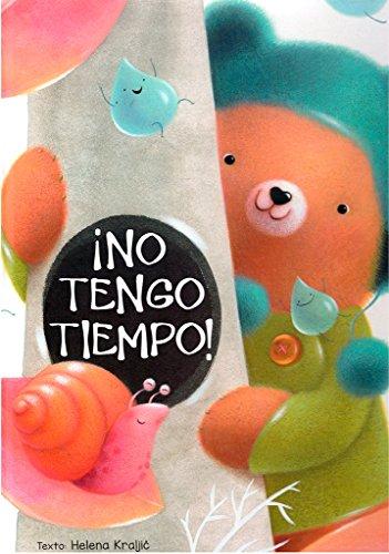 Descargar Libro ¡No tengo tiempo!/ I Have no Time! de HELENA KRALJIC
