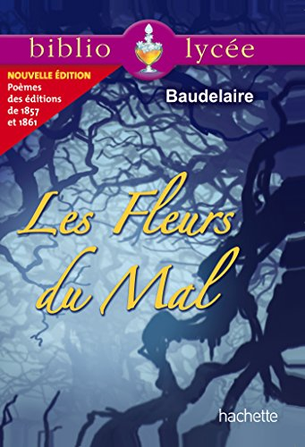 Bibliolycée - Les Fleurs du Mal, Charles Baudelaire par Charles Baudelaire