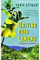 Driving Over Lemons: An Optimist in Andalucia (The Lemons Trilogy) by Stewart, Chris (June 4, 2009) Paperback Paperback