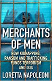 #6: Merchants of Men: How Kidnapping, Ransom and Trafficking Funds Terrorism and ISIS
