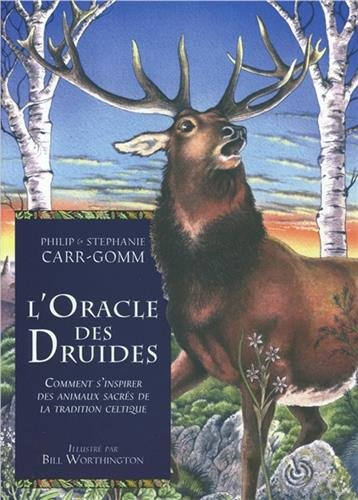 L'Oracle des Druides : Comment s'inspirer des animaux sacrs de la tradition celtique